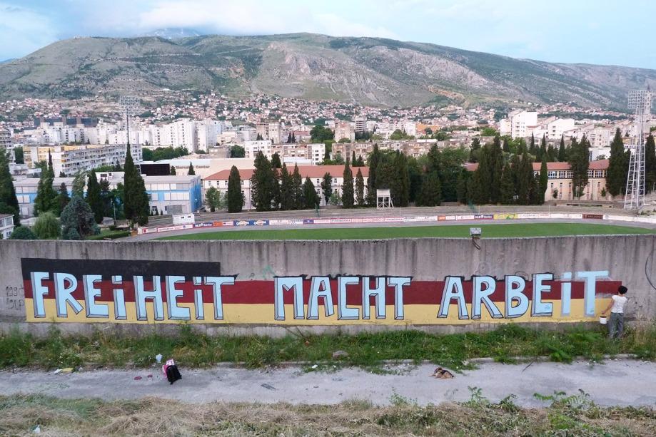 Mostar, 2013 - Freiheit macht Arbeit